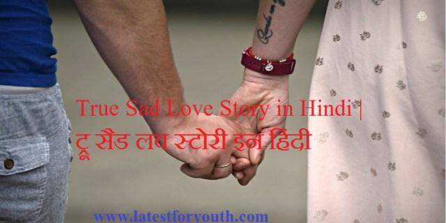 True Sad Love Story in Hindi