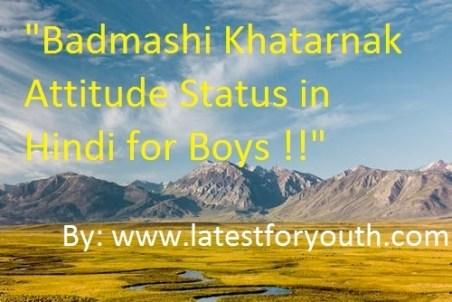 Badmashi Khatarnak Attitude Status