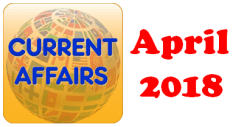 Current Affairs Question Answers (MCQ) April 2018