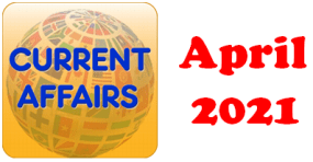 Current Affairs Question Answers MCQ April 2021