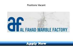 Jobs in Al Fahad Marble & Granite LLC Sharjah 2020 Apply Now