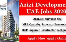 Jobs in Azizi Developments UAE 2020
