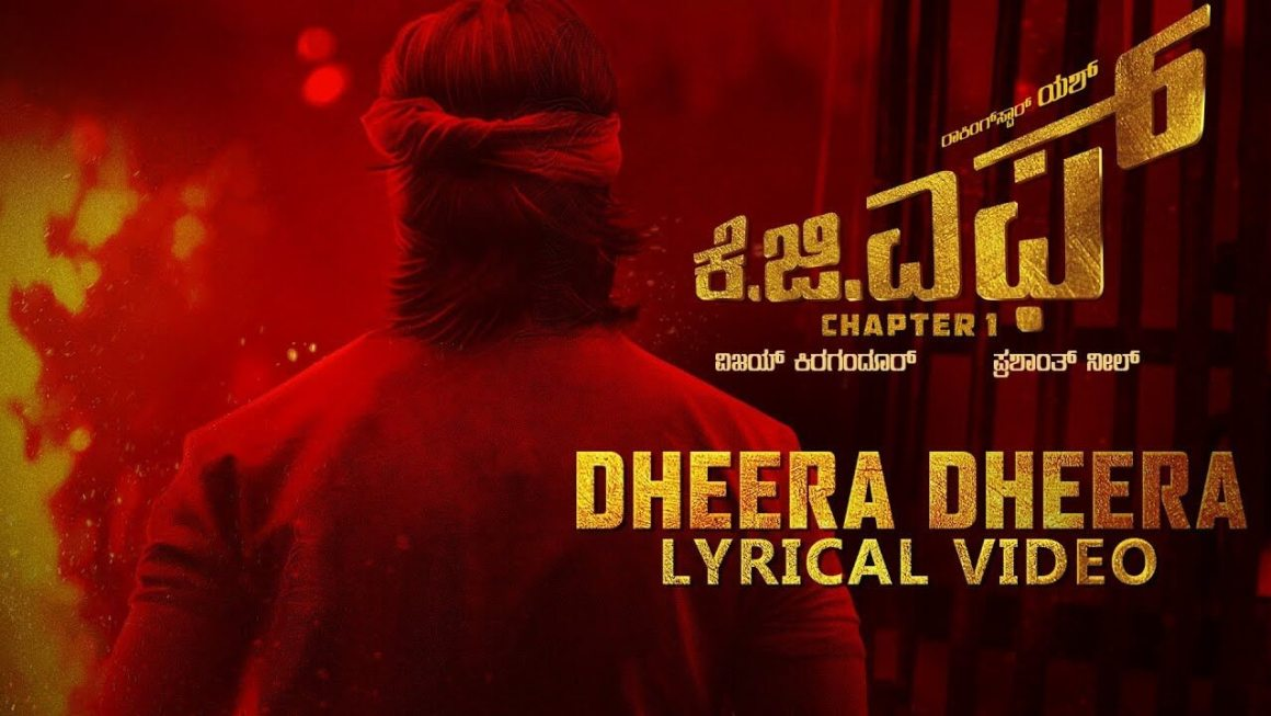 Dheera Dheera Song Lyrics | KGF Kannada Movie