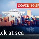 Coronavirus lockdown: Seafarers stranded at sea | COVID-19 Particular