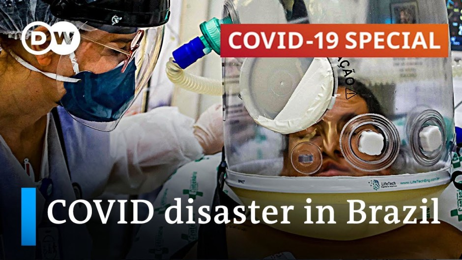 How Brazil's coronavirus response went from dangerous to absolute catastrophe   COVID-19 Particular