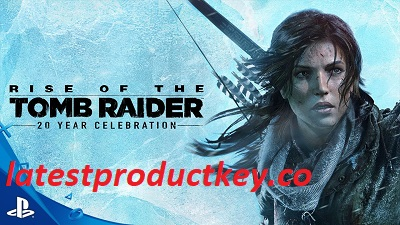 Rise Of The Tomb Raider Crack + Key Free Download 2021
