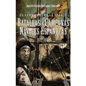 El León contra la Jauría.  Batallas y Campañas Navales Españolas 1621-1640