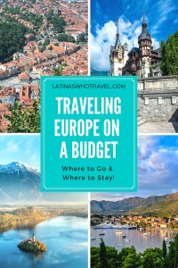 Traveling Europe on a Budget: Where to Go and Where to Stay | LatinasWhoTravel.com