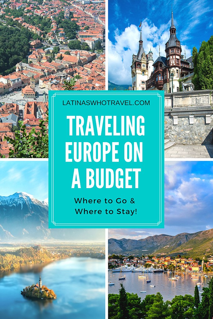 Traveling Europe on a Budget: Where to Go and Where to Stay