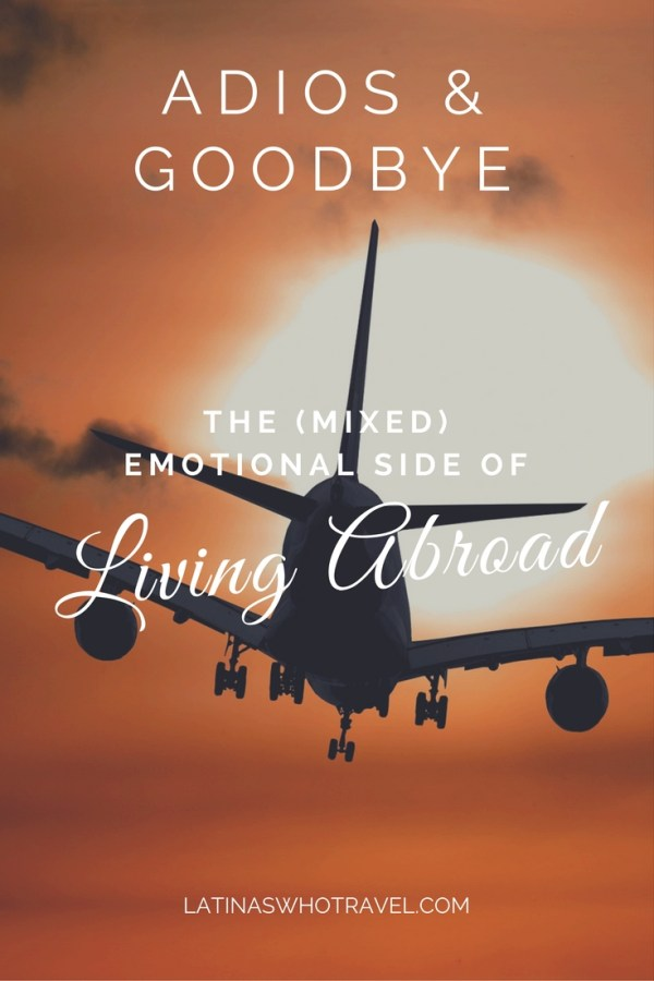 Adios and Goodbye: The (Mixed) Emotional Side of Living Abroad