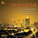 Irakere featuring Chucho Valdes - Live at Ronnie Scott's