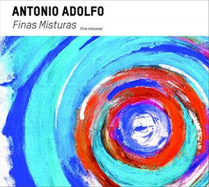 Antonio Adolfo - Finas Misturas
