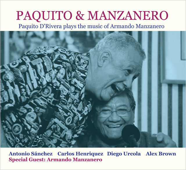 Paquito & Manzanero - Paquito D'Rivera Plays the Music of Armando Manzanero
