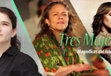Tres Mujeres Magnificas del Jazz Latino