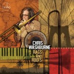 Chris Washburne - Rags and Roots
