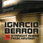Ignacio Berroa - Straight Ahead From Havana