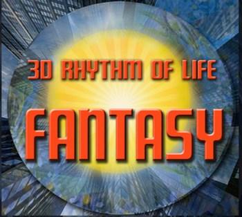 3D Rhythm of Life: Fantasy