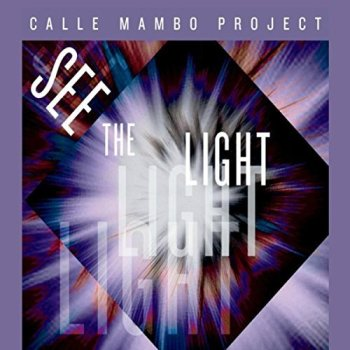 Calle Mambo Project: See The Light