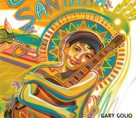 Carlos Santana - Sound of the Heart, Song of the World by Gary Golio