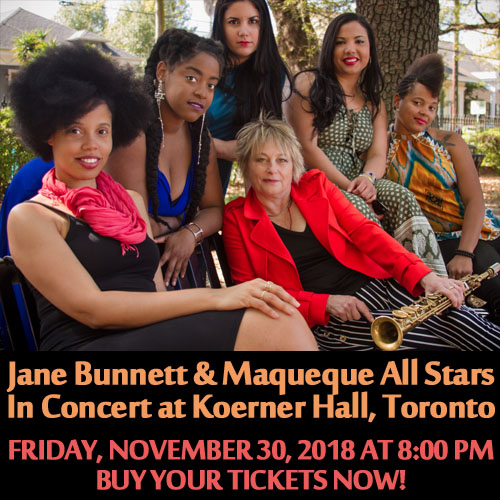 Jane Bunnett & Maqueque All Stars In Concert at Koerner Hall - Nov 30 2018 8PM