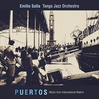 Emilio Solla Tango Jazz Orchestra - Puertos