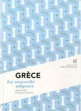 Grèce, la nouvelle odyssée de A. GUILLOT & F. ARVA, éditions Nevicata