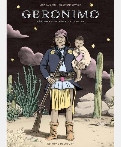 geronimo-memoires-dun-resistant-apache-l-lugrin-et-c-xavier-editions-delcourt