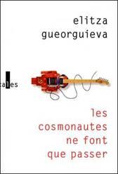 les-cosmonautes-ne-font-que-passer-elitza-gueorguieva-editions-verticales