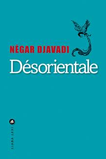desorientale-negar-djavadi-editions-liana-levi