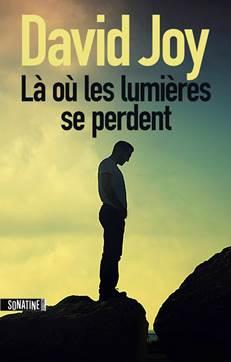 la-ou-les-lumieres-se-perdent-david-joy-editions-sonatine