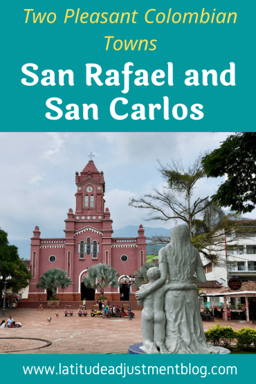 2020-Pinterest-Pins-683x1024 Two Pleasant Colombian Towns: San Rafael and San Carlos Colombia San Rafael