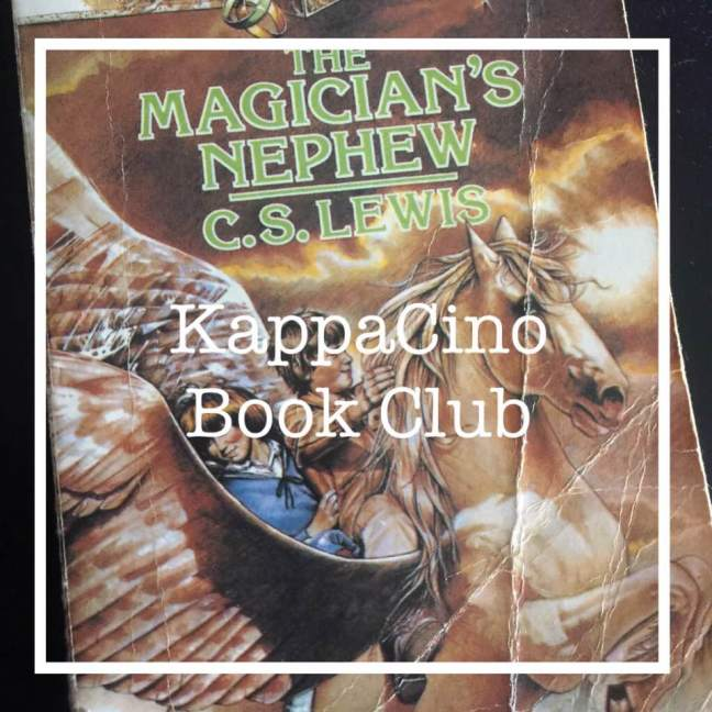 The Magician's Nephew KappaCino Book Club
