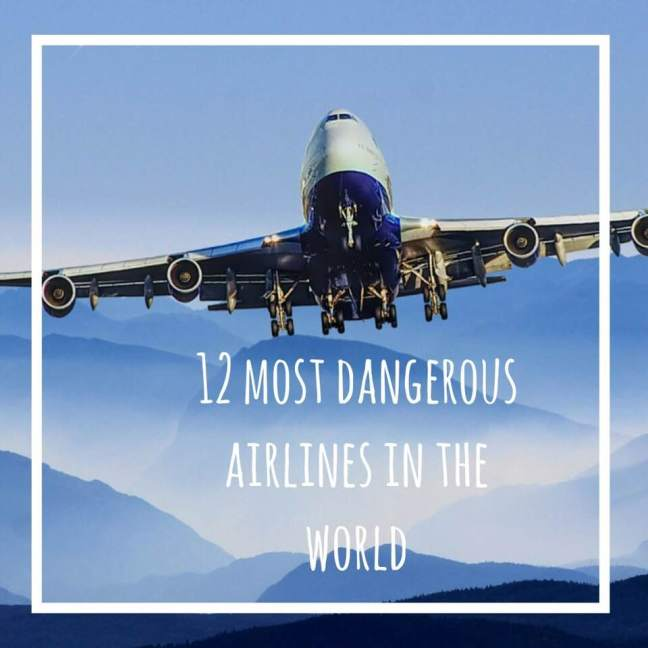 12 dangerous airlines
