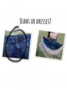 Jeans or dresses