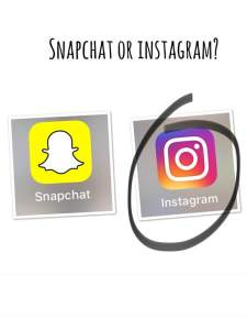 Snapchat or Instagram