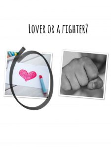 Lover or a fighter?