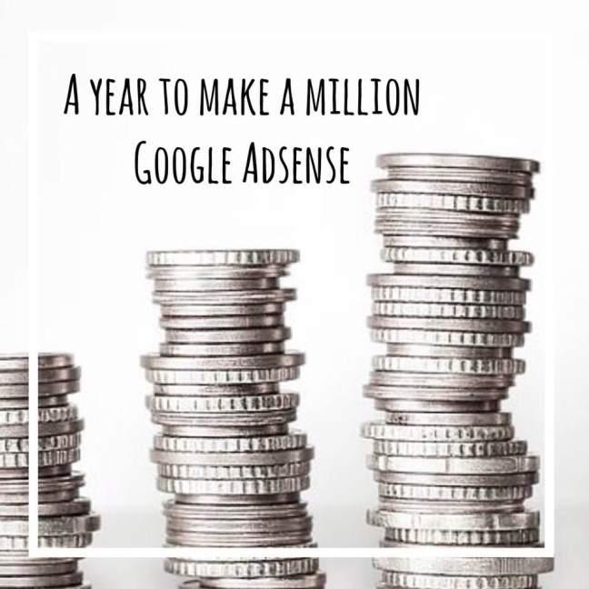 A year to make a million || Google AdSense