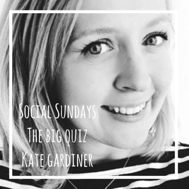 the big quiz || social sundays || Kate Gardiner