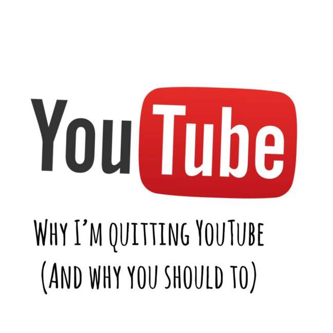 Why I'm quitting youtube