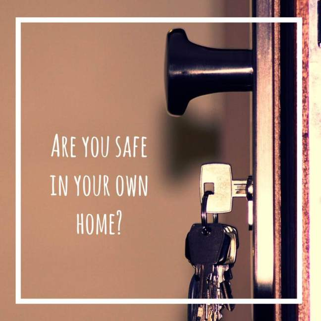 are you safe in your own home