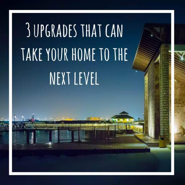 3 upgrades that cam take your home to the next level