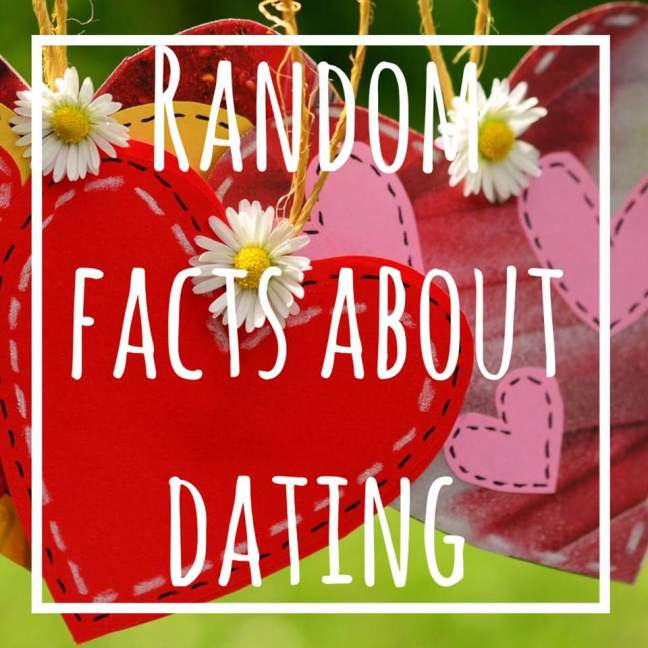 random facts about dating