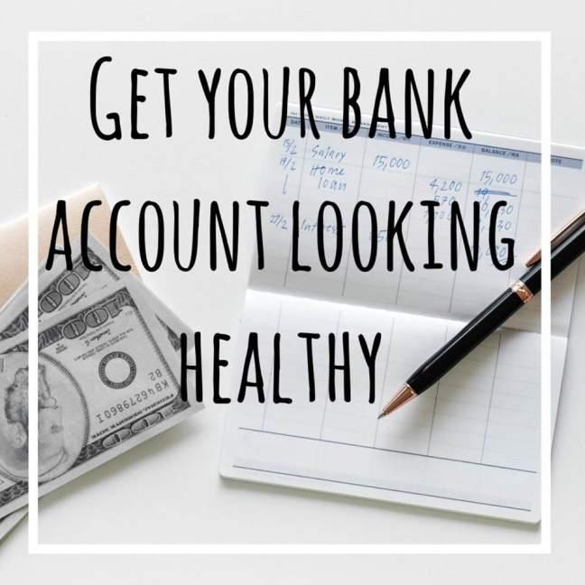 Get Your Bank Account Looking Healthy