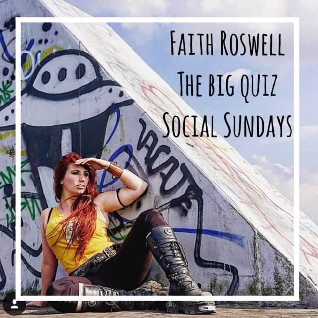 Faith Roswell \\ social sundays \\ the big quiz