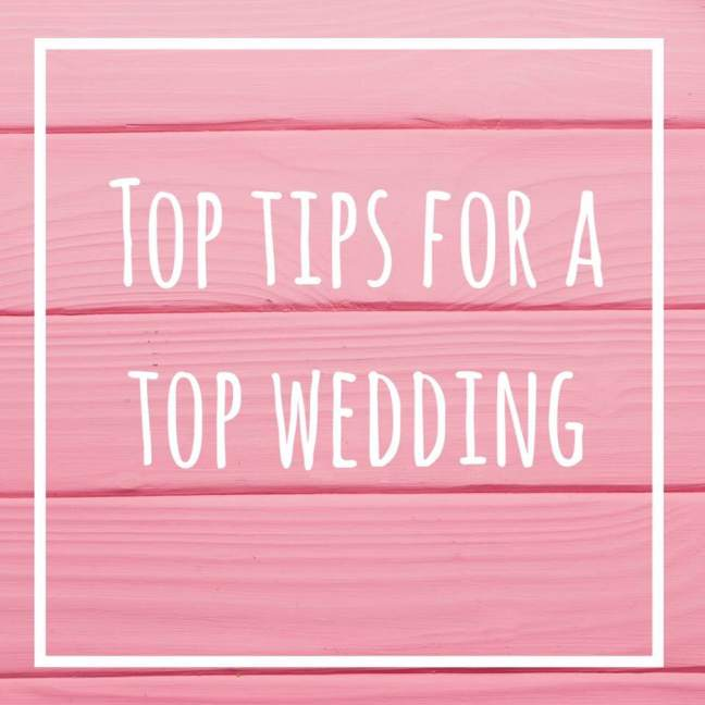 Top Tips for a Top Wedding