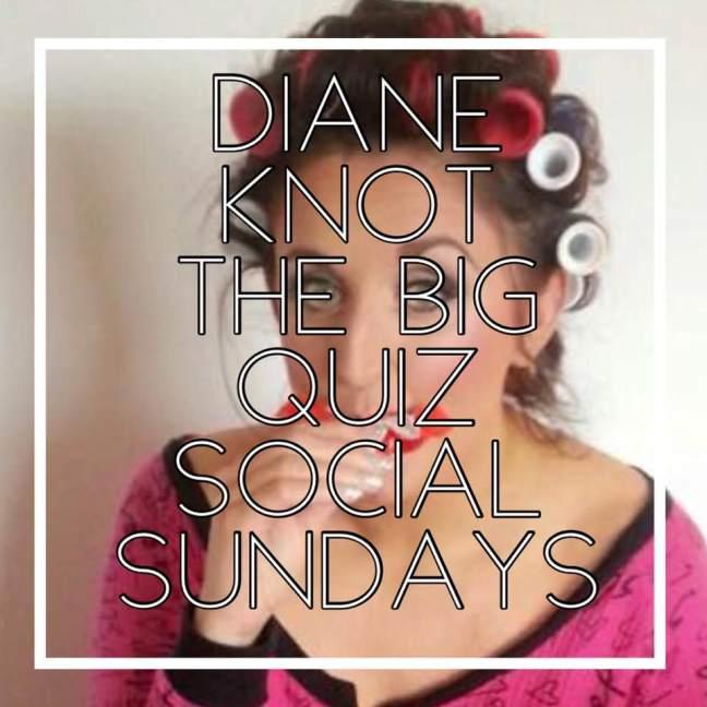 diane knott \\ the big quiz \\ social sundays