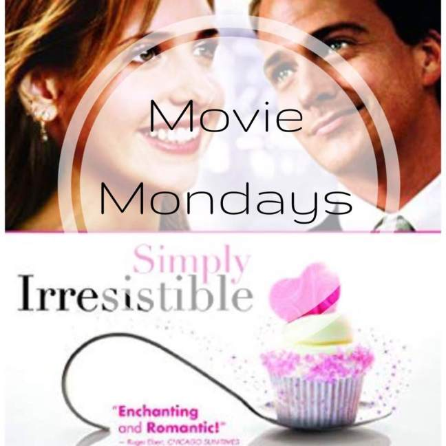 Simply Irresistible || Movie Mondays
