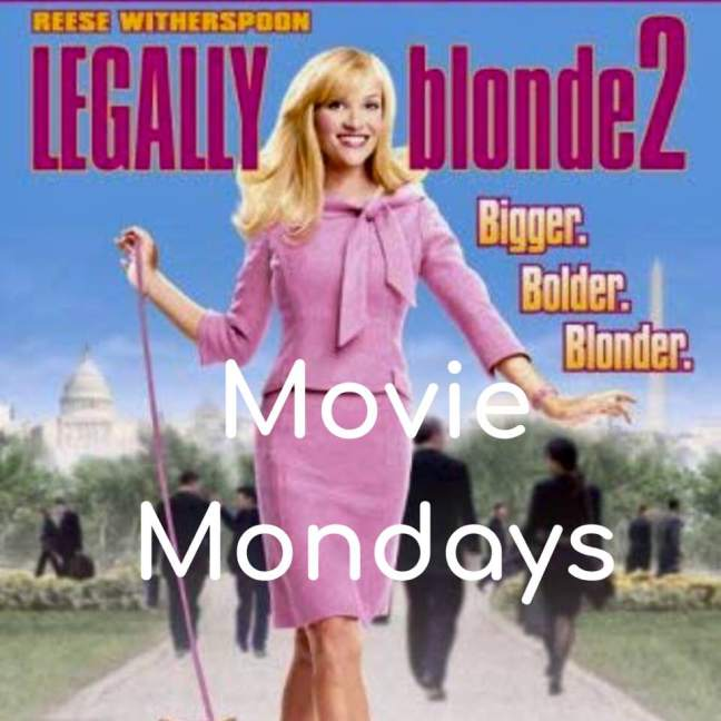 Legally Blonde 2: Red, White and Blonde || Movie Mondays