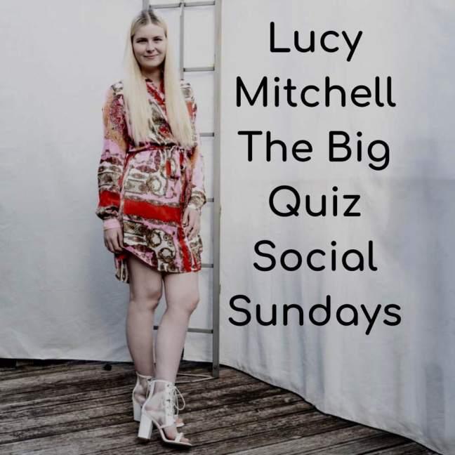 Lucy Mitchell || The Big Quiz || social sundays