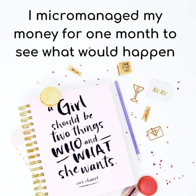 I micromanaged my money for one month to see what would happen